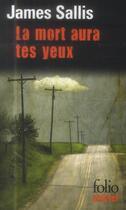 Couverture du livre « La mort aura tes yeux » de James Sallis aux éditions Gallimard