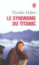 Couverture du livre « Le syndrome du titanic t.1 » de Nicolas Hulot aux éditions Lgf