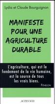 Couverture du livre « Manifeste pour une agriculture durable » de Claude Bourguignon et Lydia Bourguignon aux éditions Actes Sud