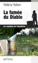Couverture du livre « Crimes et abeilles t.2 ; la fumée du diable ; les enquêtes de l'apicultrice » de Valerie Valeix aux éditions Palemon