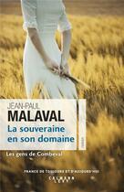 Couverture du livre « Les gens de Combeval t.2 ; la souveraine en son domaine » de Jean-Paul Malaval aux éditions Calmann-levy