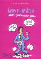 Couverture du livre « Gerez votre stress » de Nelly Van Bever aux éditions Dangles