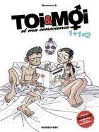 Couverture du livre « Toi & moi et ma conscience t.2 ; 1+1=2 » de Monsieur B. et Angus aux éditions Drugstore