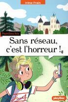 Couverture du livre « Sans réseau c'est l'horreur ! » de Irene Frain aux éditions Play Bac