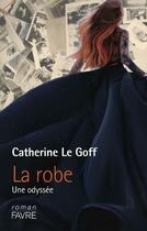 Couverture du livre « La robe » de Catherine Le Goff aux éditions Favre