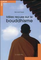 Couverture du livre « Idées reçues sur le bouddhisme » de Bernard Faure aux éditions Le Cavalier Bleu