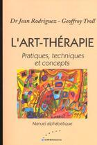 Couverture du livre « L'art-thérapie » de Jean Rodriguez aux éditions Ellebore