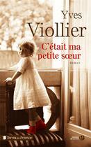 Couverture du livre « C'était ma petite soeur » de Yves Viollier aux éditions Presses De La Cite