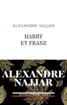 Couverture du livre « Harry et Franz » de Alexandre Najjar aux éditions Plon