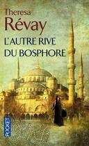 Couverture du livre « L'autre rive du Bosphore » de Theresa Revay aux éditions Pocket