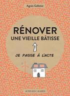Couverture du livre « Rénover une vieille bâtisse » de Pome Bernos et Agnes Galletier aux éditions Actes Sud