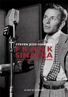 Couverture du livre « Frank Sinatra ; une mythologie americaine » de Steven Jezo-Vannier aux éditions Le Mot Et Le Reste