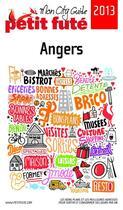 Couverture du livre « Angers (édition 2013) » de Collectif Petit Fute aux éditions Le Petit Fute
