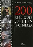 Couverture du livre « 200 répliques cultes du cinéma » de Vincent Mirabel aux éditions First