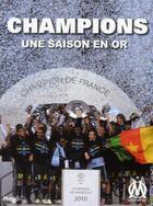 Couverture du livre « Champions ; une saison en or ; Olympique de Marseille 2010 » de Thierry Agnello aux éditions Hugo Sport