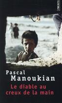 Couverture du livre « Le diable au creux de la main » de Pascal Manoukian aux éditions Points