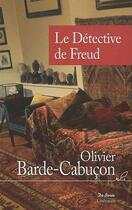 Couverture du livre « Le détective de Freud » de Olivier Barde-Cabucon aux éditions De Boree