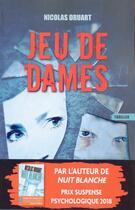 Couverture du livre « Jeu de dames » de Nicolas Druart aux éditions Les Nouveaux Auteurs