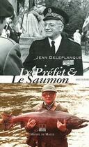 Couverture du livre « Le préfet et le saumon » de Jean Deleplanque aux éditions Michel De Maule