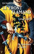 Couverture du livre « Le front flamand 1214-1328 ; de Bouvines à Cassel » de Eric Vanneufville aux éditions Yoran Embanner
