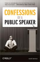 Couverture du livre « Confessions of a public speaker » de Scott Berkun aux éditions O'reilly Media