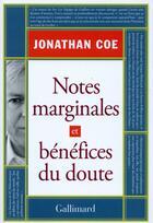 Couverture du livre « Notes marginales et bénéfices du doute » de Jonathan Coe aux éditions Gallimard