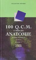 Couverture du livre « 100 Qcm Corriges D'Anatomie T.2 ; Membre Superieur » de Pierre Kamina et J-P Chansigaud et J-P Richer et M Scepi aux éditions Maloine