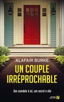 Couverture du livre « Un couple irréprochable » de Alafair Burke aux éditions Presses De La Cite