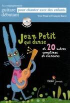 Couverture du livre « Jean Petit qui danse ; et 20 autres comptines et chansons » de Prual-Y+Barre-F aux éditions Didier Jeunesse