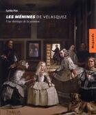 Couverture du livre « Les ménines de Velasquez, une théologie de la peinture » de Cyrille Piot aux éditions Thalia