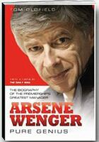 Couverture du livre « Arsène Wenger ; pure genius » de Tom Oldfield aux éditions Premium 95
