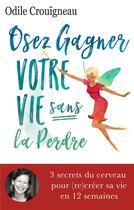 Couverture du livre « Osez gagner votre vie » de Odile Crouligneau aux éditions Iggybook