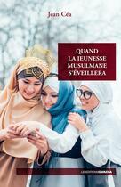 Couverture du livre « Quand la jeunesse musulmane s'éveillera » de Jean Cea aux éditions Ovadia