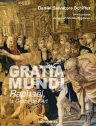 Couverture du livre « Gratia Mundi, Raphaël la grâce de l'art » de Daniel Salvatore Schiffer aux éditions Erick Bonnier