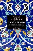 Couverture du livre « Histoires étranges et merveilleuses » de Ahmad Al-Qalyoubi aux éditions Libretto