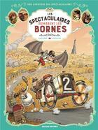 Couverture du livre « Les Spectaculaires T.4 ; les Spectaculaires depassent les bornes » de Regis Hautiere et Arnaud Poitevin aux éditions Rue De Sevres