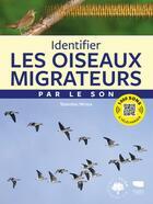 Couverture du livre « Identifier les oiseaux migrateurs par le son » de Stanislas Wroza aux éditions Delachaux & Niestle