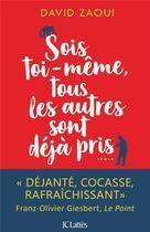 Couverture du livre « Sois toi-même, tous les autres sont déjà pris » de David Zaoui aux éditions Lattes