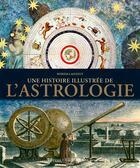 Couverture du livre « Une histoire illustrée de l'astrologie » de Myriem Lahidely aux éditions Ouest France