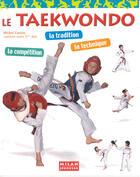 Couverture du livre « Le Taekwondo » de Michel Diament et Michel Carron aux éditions Milan