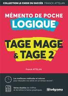 Couverture du livre « TAGE MAGE & TAGE 2 ; mémento de poche logique » de Franck Attelan aux éditions Studyrama