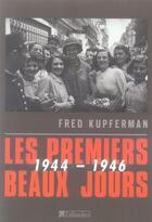 Couverture du livre « Les premiers beaux jours, 1944-1946 » de Fred Kupferman aux éditions Tallandier
