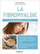 Couverture du livre « Le grand livre de la fibromyalgie » de Marie Borrel aux éditions Leduc.s