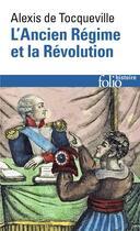 Couverture du livre « L'ancien regime et la revolution » de Tocqueville Alexis D aux éditions Gallimard