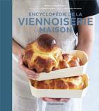 Couverture du livre « Encyclopédie de la viennoiserie maison » de Valerie Lhomme et Marie-Laure Frechet aux éditions Flammarion