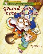 Couverture du livre « Patachou Tartopome ; grand-père tête en l'air » de Juliette Boulard et Richard Beugne aux éditions Hatier
