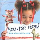 Couverture du livre « Activités récup' pour bricoleurs en herbes » de Emma Hardy aux éditions Le Temps Apprivoise