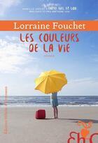 Couverture du livre « Les couleurs de la vie » de Lorraine Fouchet aux éditions Heloise D'ormesson