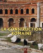Couverture du livre « La construction romaine, matériaux et techniques (5e édition) » de Jean-Pierre Adam aux éditions Picard