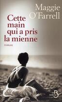 Couverture du livre « Cette main qui a pris la mienne » de Maggie O'Farrell aux éditions Belfond